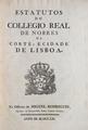 Estatutos do Collegio Real de Nobres da Corte, e Cidade de Lisboa (Officina de Miguel Rodrigues, MDCCLXI).png