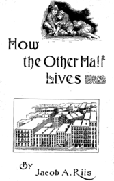 how the other half lives  original cover of 1890 edition how the other half lives