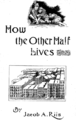 How the Other Half Lives front cover.png