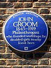 JOHN GROOM 1845-1919 Philanthropist who founded workshops for disabled girls nearby lived here.jpg
