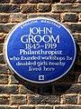 JOHN GROOM 1845-1919 Philanthropist who founded workshops for disabled girls nearby lived here.jpg