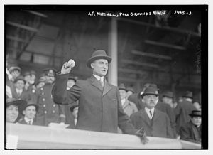 1915 New York Giants season - John Purroy Mitchel at the Giants opening game at the Polo Grounds on April 14, 1915, throwing out the ceremonial first pitch