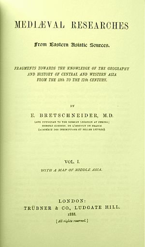 Emil Bretschneider - Mediaeval Researches by E. Bretschneider, M.D. Physician of Russian Legation in Peking Correspondent member of Académie française London, 1888