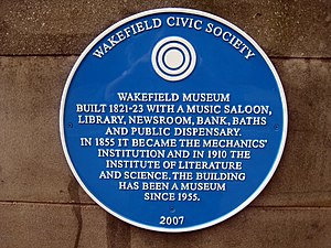 Wakefield Museum - Blue plaque on the old museum from the Wakefield Civic Society.