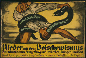 "Bolsheviks - ""Down with Bolshevism. Bolshevism brings war and destruction, hunger and death"", anti-Bolshevik German propaganda, 1919"