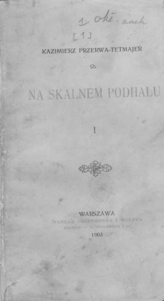 File:PL Kazimierz Przerwa-Tetmajer - Na Skalnem Podhalu. T. 1.djvu