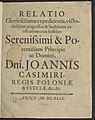 Relatio gloriosissimae expeditionis, victoriosissimi progressus et faustissimae pacificationis cum hostibus serenissimi et potentissimi principis et domini, domini Joannis Casimiri post 1649 (97302054).jpg