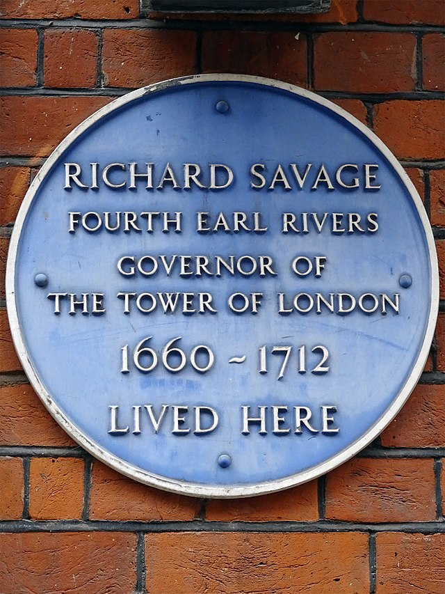 Richard Savage blue plaque - Richard Savage, Fourth Earl Rivers, governer of The Tower Of London 1660-1712 lived here