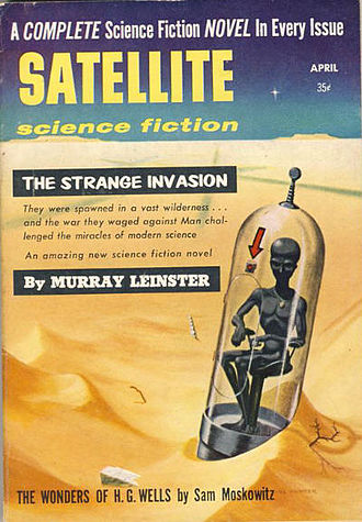 "Murray Leinster - Leinster's ""The Strange Invasion"" was the cover story on the April 1958 issue of Satellite Science Fiction. It was issued in book form later that year as War with the Gizmos."