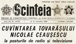 "Scînteia - The penultimate issue of Scînteia, 21 December 1989. The headline reads: ""Comrade Nicolae Ceauşescu's speech for radio and television stations"" (official answer to the outbreak of the Romanian Revolution)"