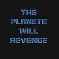 THE PLANETE WILL REVENGE.jpg