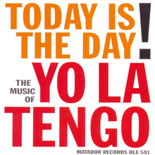 Today Is The Day (2003), by Yo La Tengo.png