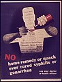 """No home remedy or quack ever cured syphillis or gonorrhea"" - NARA - 515076.jpg"