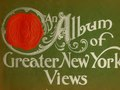An album of selected views of greater New York; reproduced from the best and latest photographs (IA albumofselectedv01newy).pdf