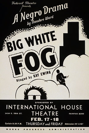 Theodore Ward - Poster for the Federal Theatre Project's Chicago production of Big White Fog (1938)