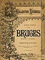 Bruges. Monumental et pittoresque. Frontispice et dessins de Armand Heins, Ed. Duyck etc (1886) (14781810754).jpg