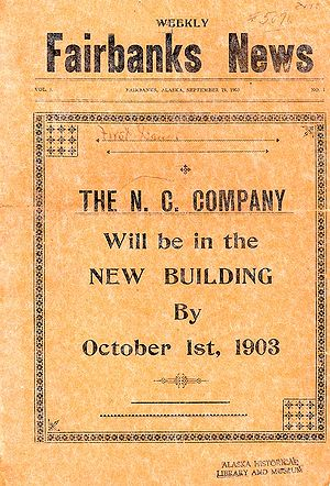 Fairbanks Daily News-Miner - The first issue of the Weekly Fairbanks News was published on September 19, 1903.