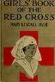 Girls' book of the Red cross (IA girlsbookofredcr00hyde).pdf