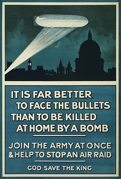 "Poster of blimp above London at nighttime, with the text ""It is far better to face the bullets than to be killed at home by a bomb. Join the army at once & help to stop an air raid. God save the King""."