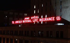 Lincoln National Corporation - The iconic sign on Lincoln's former corporate headquarters in downtown Fort Wayne, Indiana.