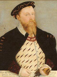 Maurice, Elector of Saxony Duke of Saxony and later Elector of Saxony