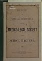 Report of special committee of the Medico-Legal Society upon school hygiene (IA 0016614.nlm.nih.gov).pdf
