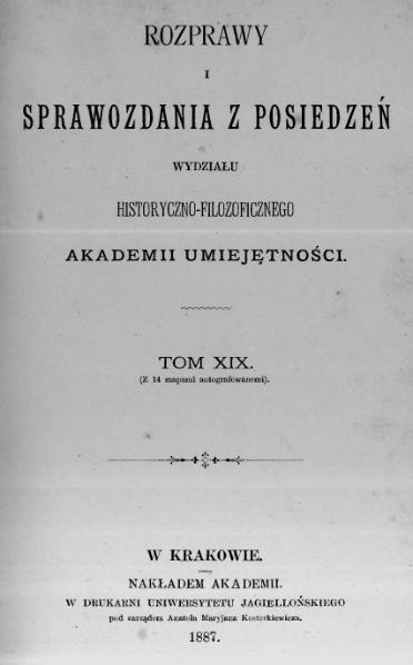 File:Rozprawy i Sprawozdania z Posiedzeń Wydziału Historyczno-Filozoficznego Akademii Umiejętności - 1887 - Tom 19.djvu