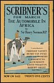Scribner's for March, the automobile in Africa by Sir Henry Norman, MP. - 10871674015.jpg