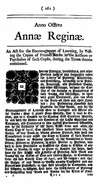 Copyright - The Statute of Anne (the Copyright Act 1709) came into force in 1710.