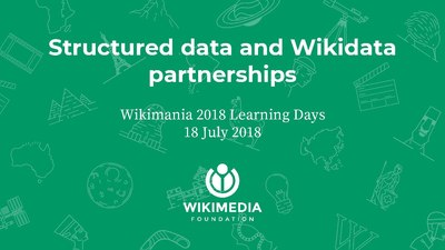 Structured Data and Wikidata partnerships - Wikimania Learning Days 2018.pdf