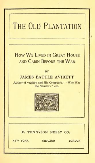 Plantations in the American South - The Old Plantation: How We Lived in Great House and Cabin before the War by Confederate chaplain and planter James Battle Avirett