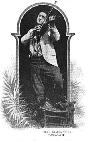 """True Boardman - True Boardman as """"Stingaree"""", 1915"""