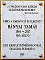 Bányai Tamás plaque (Budapest-13 Pozsonyi út 16).jpg