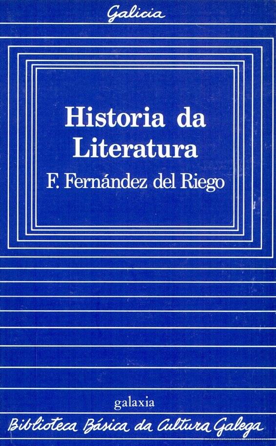 Biblioteca Básica da Cultura Galega, 05, Historia da literatura, F. Fernández del Riego