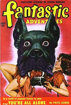 "Fritz Leiber - Leiber's short novel ""You're All Alone"" was the cover story in the July 1950 issue of Fantastic Adventures"