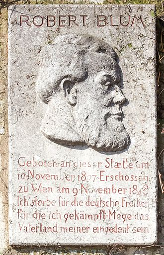"""Robert Blum - Memorial tablet at """"Fischmarkt"""" in Cologne where Robert Blum was born Inscript: """"Born at this place on November 10 in 1807, shot at Vienna on November 9, 1848; I die for the German liberty that I fought for. May the fatherland remember me."""""""