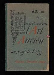 L'art ancien au pays de Liège : album