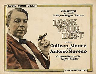 <i>Look Your Best</i> 1923 silent film by Rupert Hughes