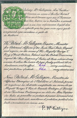 "Patrick McGilligan - Request page of Irish Free State passport (issued 1930). ""We, Patrick McGilligan, Esquire, Minister for External Affairs of the Irish Free State, Request and require, in the name of His Majesty George V. King of Great Britain, Ireland and the British Dominions beyond the Seas, Emperor of India, all those whom it may concern to allow the bearer to pass freely etc."""