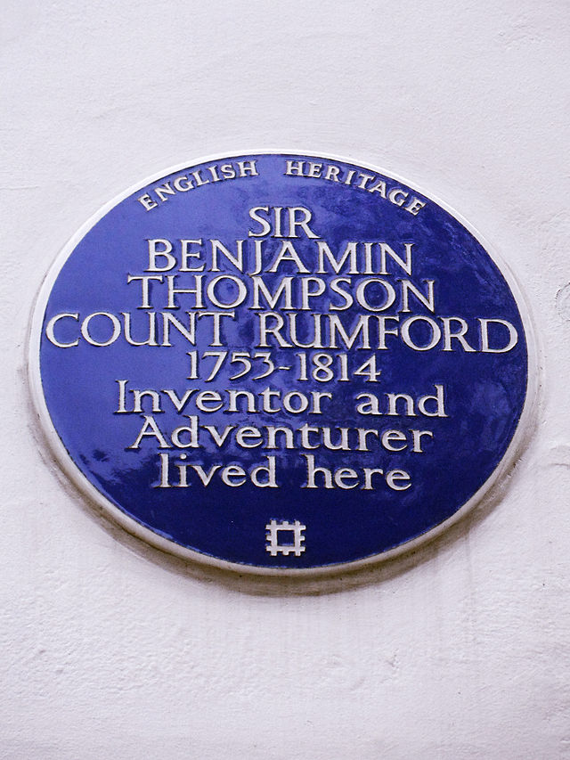 Benjamin Thompson blue plaque - Sir Benjamin Thompson Count Rumford 1753-1814 inventor and adventurer lived here