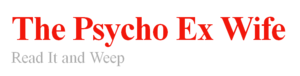 Logo of the ThePsychoExWife.com Web site