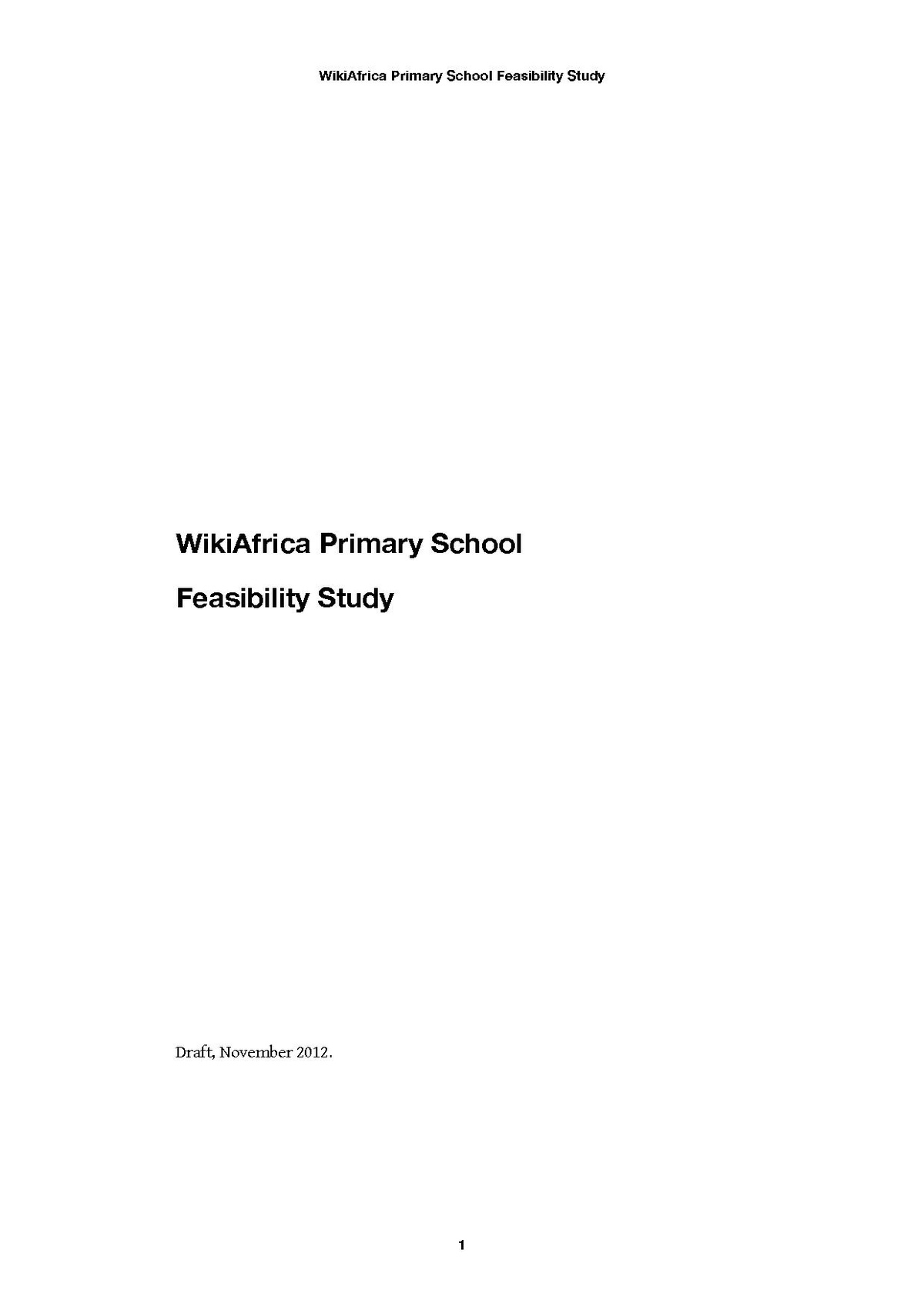 feasibility report on primary school Describe the primary access to existing school facilities is difficult undertaken prior to embarking on a feasibility study: feasibility.