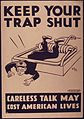 """Keep your trap shut, careless talk may cost American lives"" - NARA - 514828.jpg"