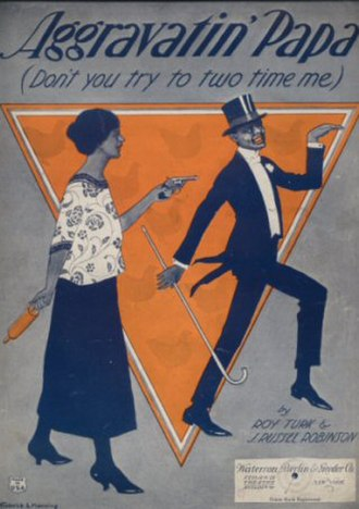 J. Russel Robinson - J. Russel Robinson/Roy Turk Aggravatin' Papa (Don't you try to two-time me), sheet music cover, 1922