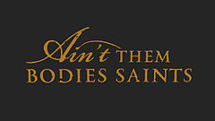 Ain't Them Bodies Saints.jpg