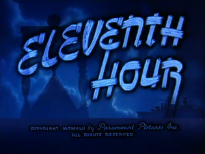 Eleventh Hour (1942 film) - Title card from Eleventh Hour.