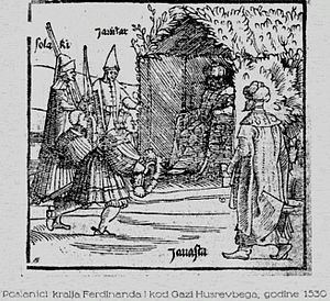 Gazi Husrev-beg - Habsburg delegation, Joseph Freiherr von Lamberg and Nikola Jurišić, in front of Gazi Husrev-beg. He is credited as a quite effective military strategist, as well as the greatest donor and builder of Sarajevo. By, Benedikt Kuripečič, 1530.