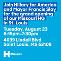 Join Hillary for American and Mayor Francis Slay for grand opening of our Missouri HQ in St. Louis.png