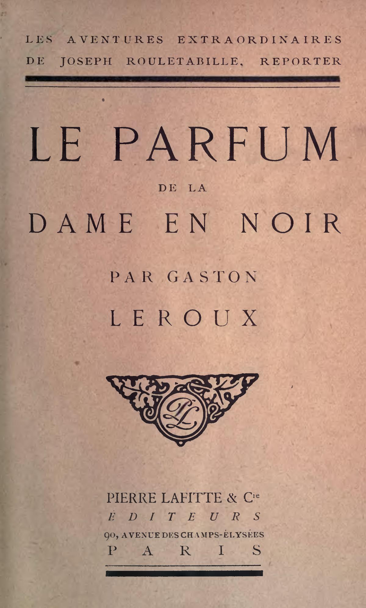 Le parfum de la dame en noir roman wikip dia - Le mystere de la chambre jaune resume ...