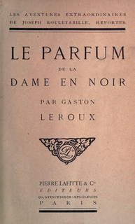 <i>The Perfume of the Lady in Black</i> (novel) novel by Gaston Leroux